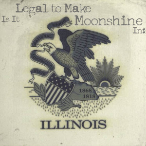 Is it legal to make moonshine in Illinois?